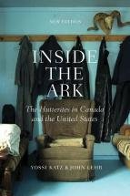 Inside the Ark (New Edition): The Hutterites in Canada and the United States (New Edition)