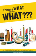 There's What in my What???: Our Toxic Relationship with Personal Care Products
