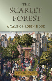 Scarlet Forest, The: A Tale of Robin Hood