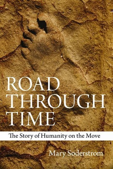 Road Through Time: The Story of Humanity on the Move