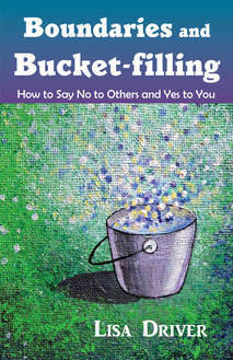 Boundaries and Bucket-filling: How to Say No to Others and Yes to You