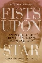 Fists Upon A Star (Soft Cover): A Memoir of Love, Theatre, and Escape from McMarthyism