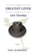 Greatest Lover of Last Tuesday, The: A Novel