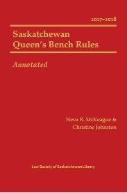 Saskatchewan Queen's Bench Rules, 2016, Annotated