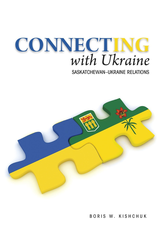 Connecting with Ukraine: Saskatchewan-Ukraine Relations