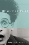 Glass Character, The: A Novel