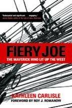 Fiery Joe: The Maverick Who Lit Up the West