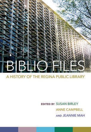 Biblio Files: A History of the Regina Public Library