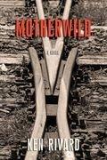 Motherwild: A Novel