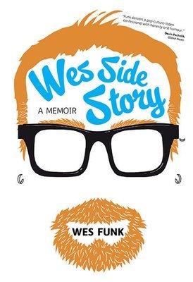 Wes Side Story: A Memoir