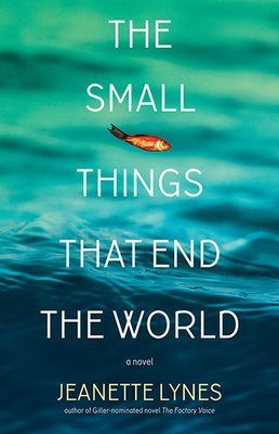 Small Things That End the World, The: A Novel