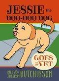 Jessie the Doo-Doo Dog Goes to the Vet