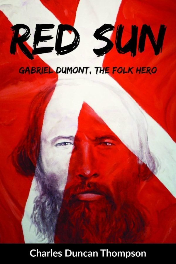 Red Sun: Gabriel Dumont, The Folk Hero