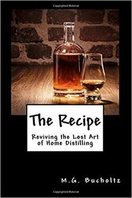 Recipe, The: Reviving the Lost Art of Home Distilling