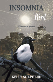 Insomnia Bird: Edmonton Poems