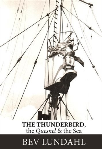 The Thunderbird, the Quesnel, & the Sea