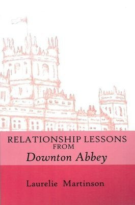 Relationship Lessons From Downton Abbey