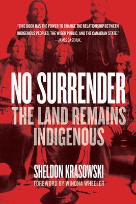 No Surrender: The Land Remains Indigenous