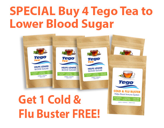 Special- Buy 4 Tego Tea to Lower Blood Sugar  - Get 1 Cold & Flu Buster Free