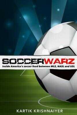 SoccerWarz: Inside America's Soccer Feud Between MLS, NASL and USL