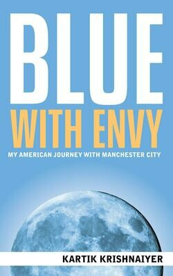 Blue with Envy - My American Journey with Manchester City