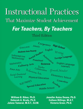 Instructional Practices That Maximize Student Achievement: For Teachers, By Teachers. Third Edition (2017)