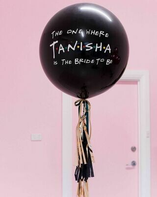 """60CM """"The One Where..."""" Customised Balloon with Tassels"""