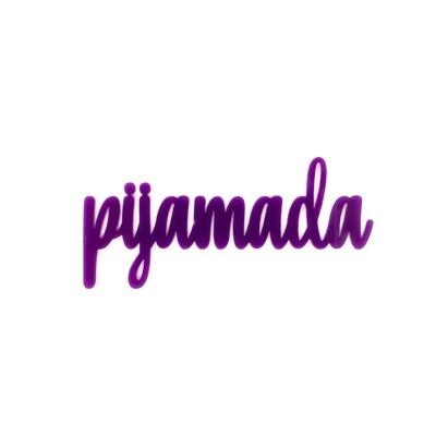 Palabra de Metacrilato - Pijamada