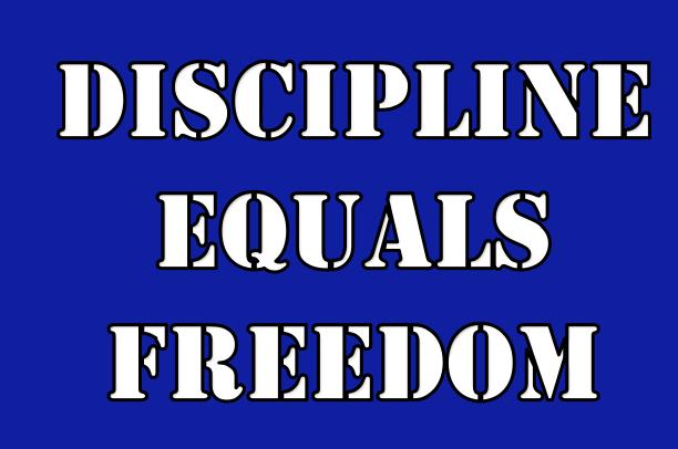 DISCIPLINE EQUALS FREEDOM - Leadership Lesson