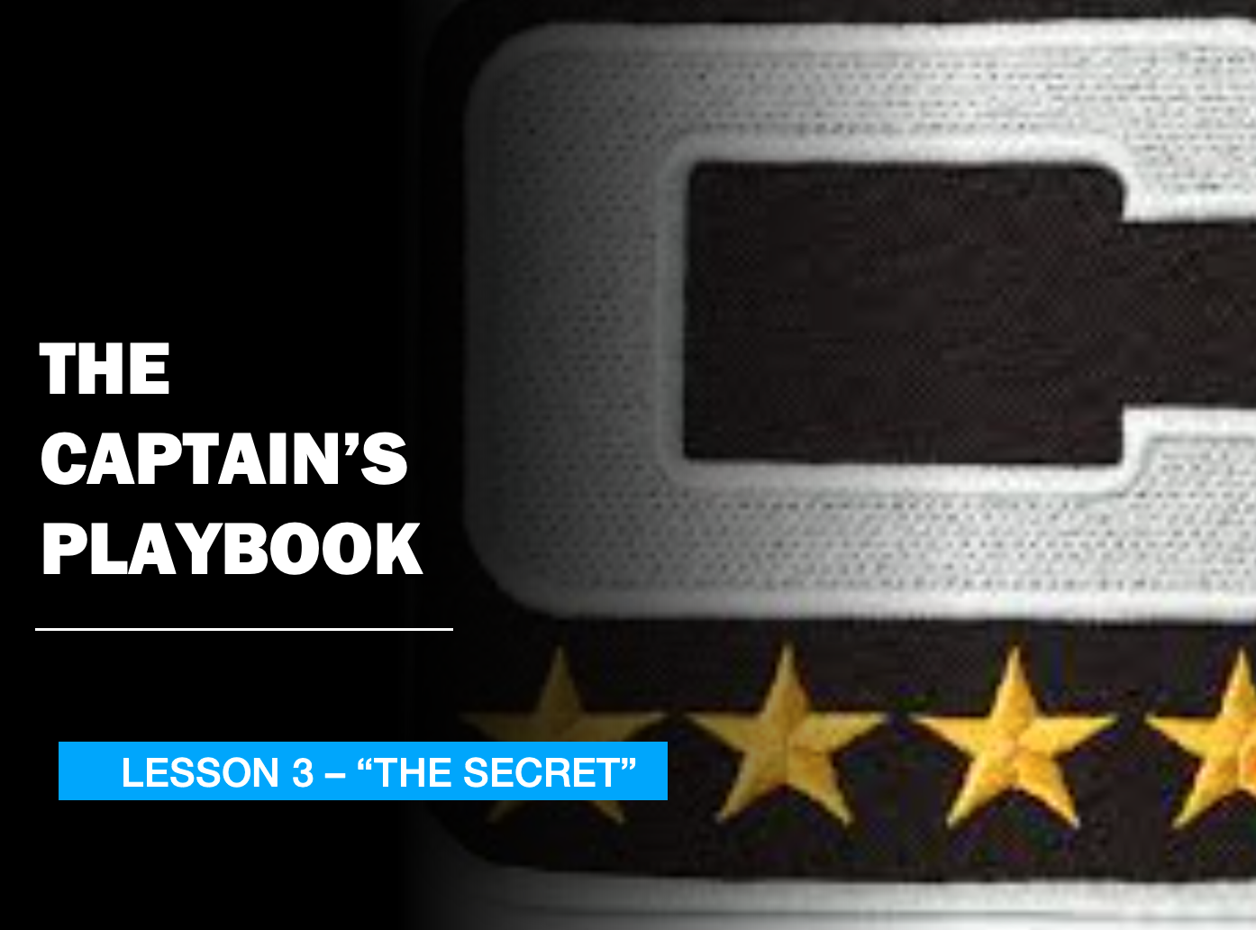 THE CAPTAIN'S PLAYBOOK - LESSON 3