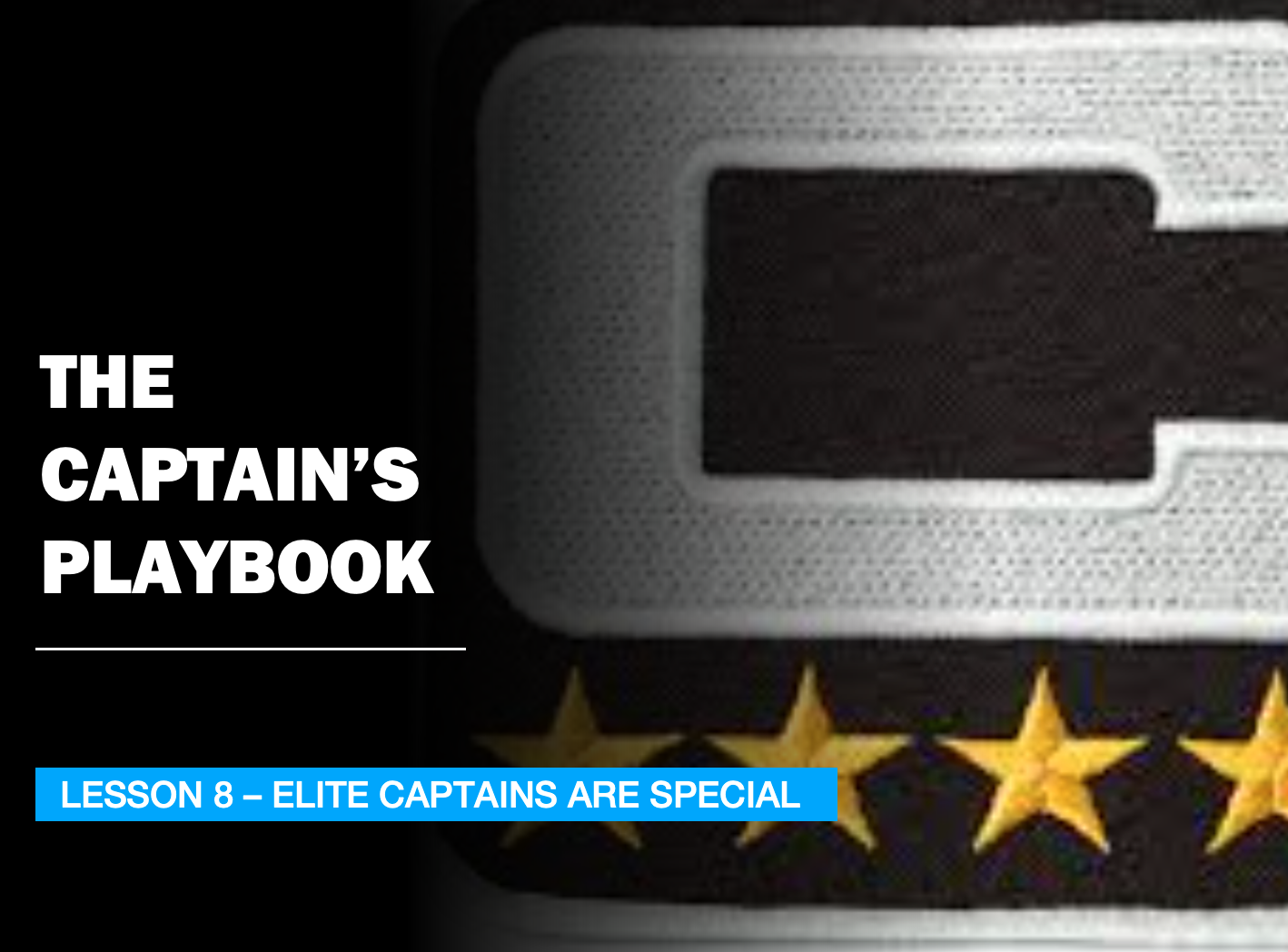 THE CAPTAIN'S PLAYBOOK - LESSON 8