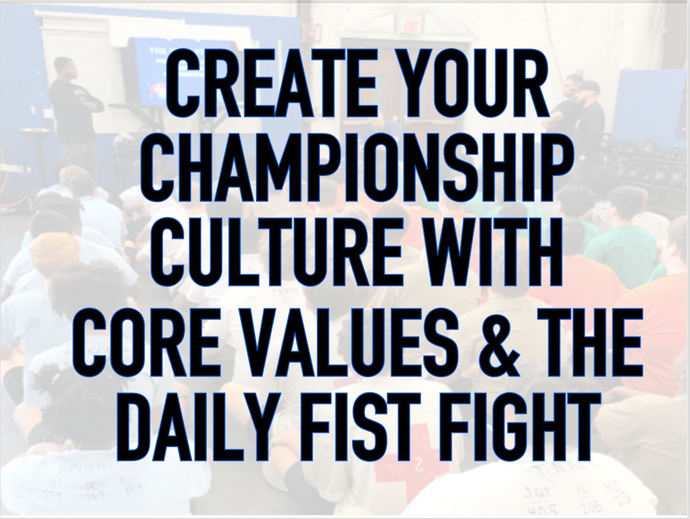 CREATE YOUR CHAMPIONSHIP CULTURE - ZOOM CLINIC RECORDING (67 MIN) SALE! REGULAR PRICE $34.99!