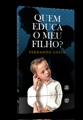 QUEM EDUCA O MEU FILHO (Físico)