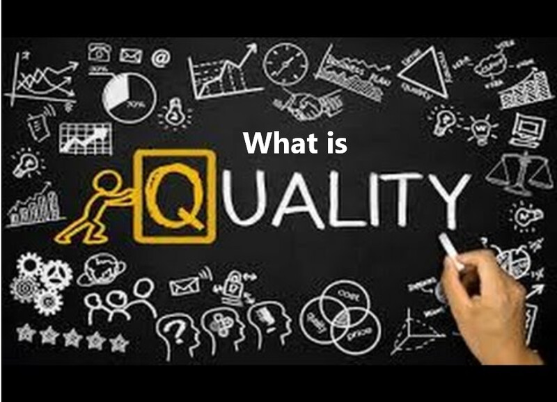 What is Quality | Holistic understanding for Professionals & Organizations