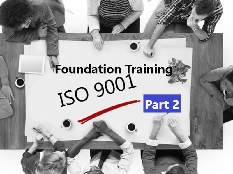 ISO 9001 Foundation Training - Part 2