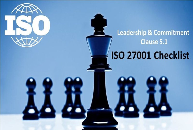 Leadership and Commitment - Clause 5.1- ISO 27001 Checklist - 70 Questions