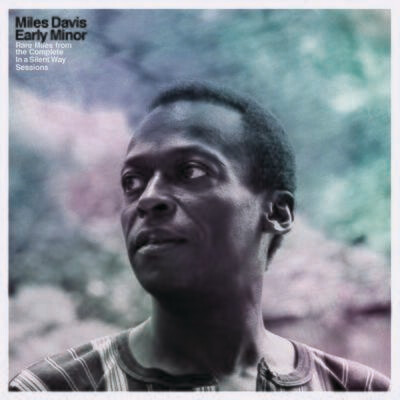 Miles Davis  - Early Minor: Rare Miles From The Complete In A Silent Way Sessions [LP]