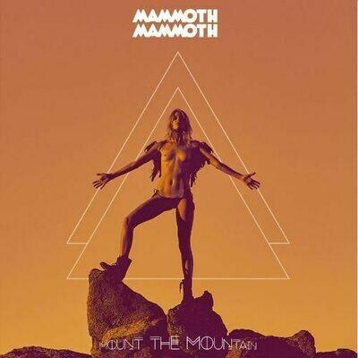 Mammoth Mammoth - Mount The Mountain [LP]