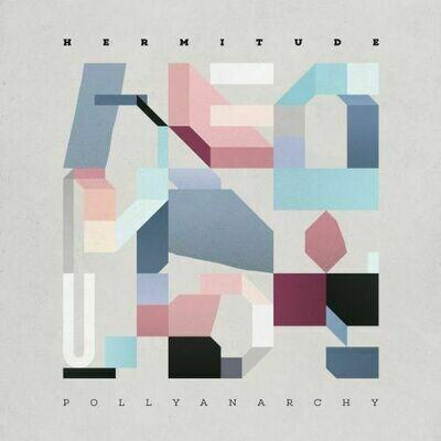 Hermitude - Pollyanarchy [LP]