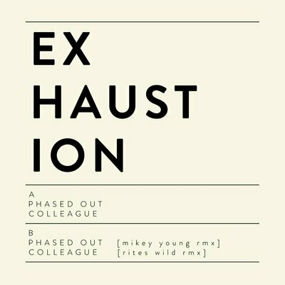 Exhaustion - Phased Out [12