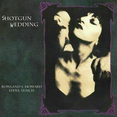 Lydia Lunch & Rowland S. Howard - Shotgun Wedding [LP]