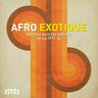 Various - Afro Exotique: Adventures In The Leftfield, Africa 1972-82 [LP]