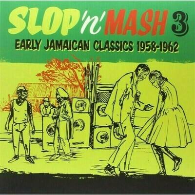 Various - Slop 'n' Mash Vol. 3: Early Jamaican Classics 1958-1962 [LP]