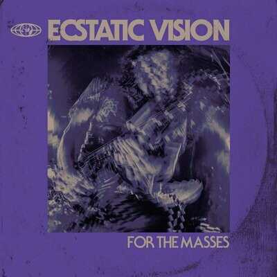 Ecstatic Vision - For The Masses [LP]