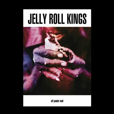 Jelly Roll Kings - Off Yonder Wall [LP]
