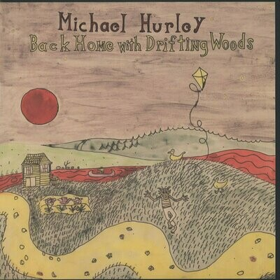 Michael Hurley – Back Home With Drifting Woods [LP]