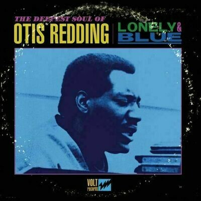 Otis Redding - Lonely & Blue: The Deepest Soul Of Otis Redding [LP]