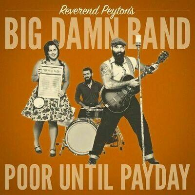 Reverend Peyton's Big Damn Band - Poor Until Payday [LP]