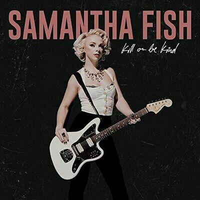 Samantha Fish - Kill Or Be Kind [LP]