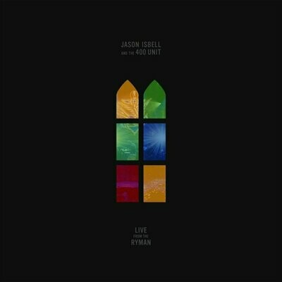 Jason Isbell & The 400 Unit - Live From The Ryman [2LP]